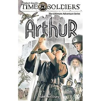 Arthur by Kathleen Duey - Eugene Epstein - Robert Gould - 97815996122