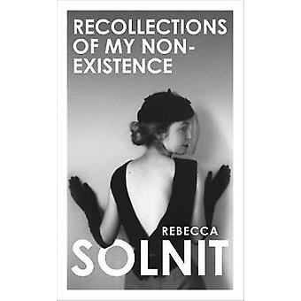 Recollections of My Non-Existence by Rebecca Solnit - 9781783785445 B
