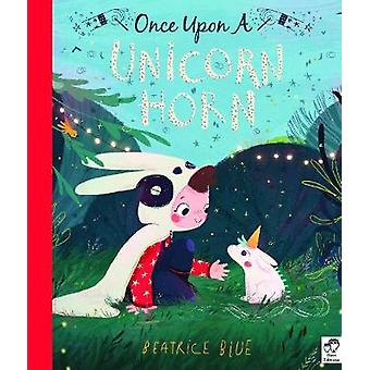 Once Upon a Unicorn Horn by Beatrice Blue - 9781786035899 Book