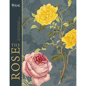 RHS The Rose - The history of the world's favourite flower in 40 roses