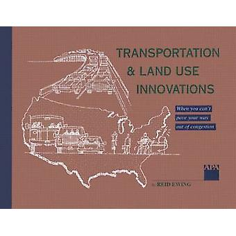 Transportation & Land Use Innovations - When You Can't Pave Your Way O