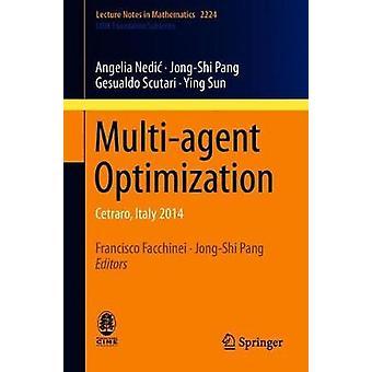 Multi-agent Optimization - Cetraro - Italy 2014 by Angelia Nedic - 978