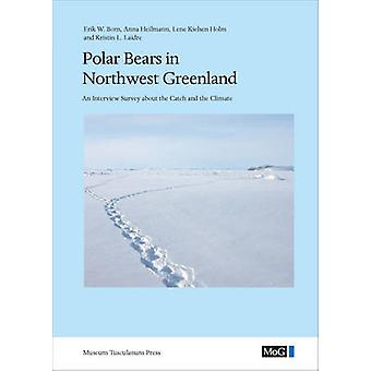 Polar Bears in Northwest Greenland - An Interview Survey About the Cat