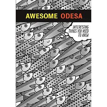 Awesome Odesa - Interesting things you need to know by Osnovy Publishi