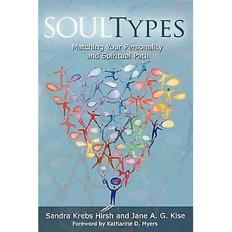 Soultypes - Matching Your Personality and Spiritual Path by Sandra Hir
