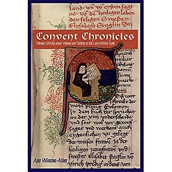 Convent Chronicles : Women Writing about Women and Reform in the Late Middle Ages