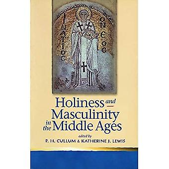 Holiness and Masculinity in the Middle Ages  (Religion & Culture in the Middle Ages)