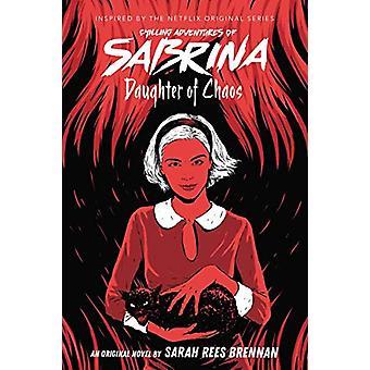 Datter av Chaos (The Chilling Adventures of Sabrina Novel #2) av Sa