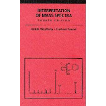 Interpretation of Mass Spectra (4th Revised edition) by Fred W. McLaf