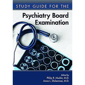 Study Guide for the Psychiatry Board Examination by Philip R. Muskin
