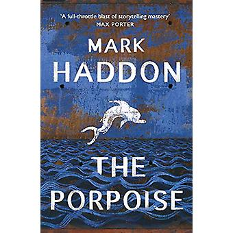 The Porpoise by Mark Haddon - 9781784742829 Book