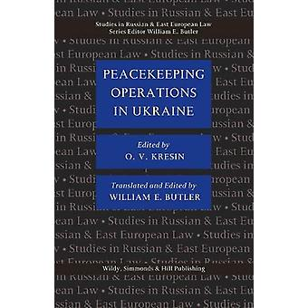 Peacekeeping Operations in Ukraine by Oleksiy V Kresin - 978085490282