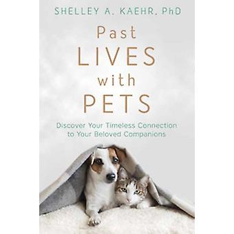 Past Lives with Pets by Shelley A Kaehr