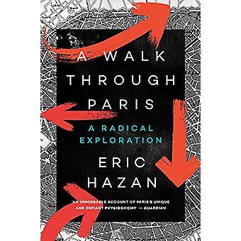 En promenad genom Paris - en radikal utforskning av Eric Hazan - 978178663