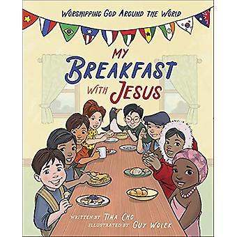 Mi desayuno con Jesús - Adorar a Dios alrededor del mundo por Tina Cho