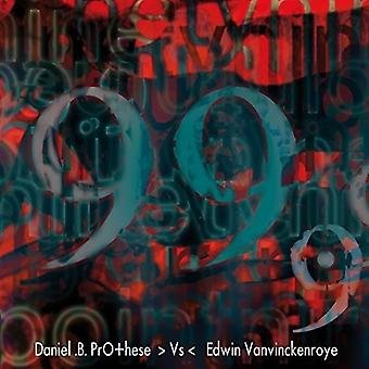 Prothese, Daniel vs Vanvinckenroye, Edwin - 99.9 [CD] USA import