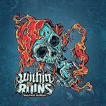 Within the Ruins - Halfway Human [CD] USA import