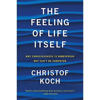 The Feeling of Life Itself by Koch & Christof