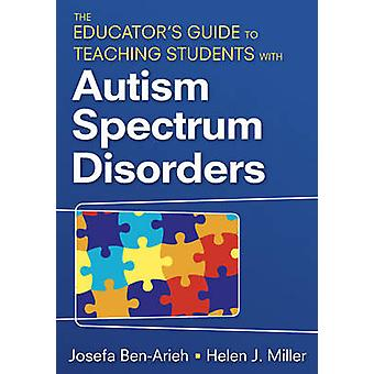 The Educator's Guide to Teaching Students With Autism Spectrum Disord