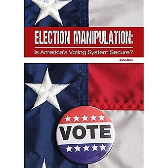 Vaalimanipulaatio: Onko America's Voting System turvallinen?