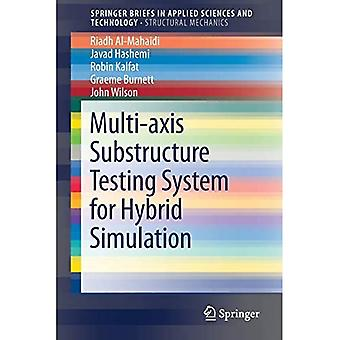 Multi-axis Substructure Testing System for Hybrid Simulation (SpringerBriefs in Applied Sciences and Technology)