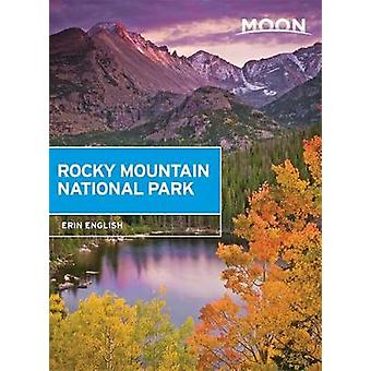 Moon Rocky Mountain National Park First Edition  Hike Camp See Wildlife Avoid Crowds by Erin English