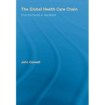 The Global Health Care Chain - From the Pacific to the World by Profes