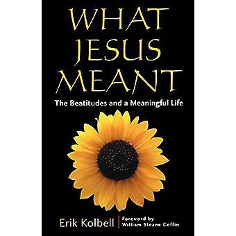 Mitä Jeesus tarkoitti - Erik Kolbelin beatitudet ja merkityksellinen elämä