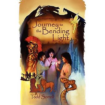 Journey to the Bending Light by Todd Sorrell - 9781602641570 Book