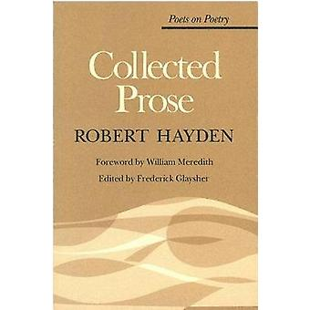 Collected Prose by Edited by Robert Hayden