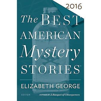 The Best American Mystery Stories 2016 door Onder redactie van Elizabeth George & Bewerkt door Otto Penzler