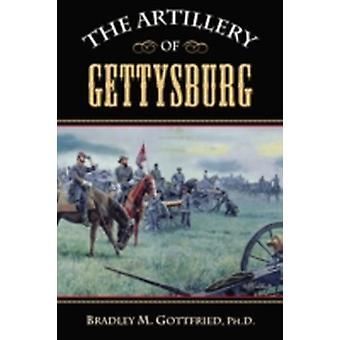 The Artillery of Gettysburg by Bradley M Gottfried