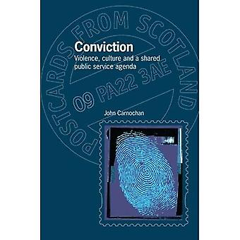 Conviction: Violence, Culture and a Shared Public Service Agenda (Postcards from Scotland)
