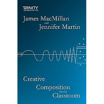 Creative Composition for the Classroom