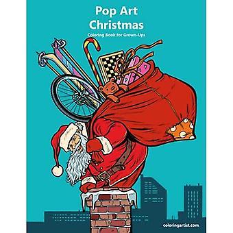 Pop Art Christmas Coloring Book for Grown-Ups 1 (Pop Art Christmas)