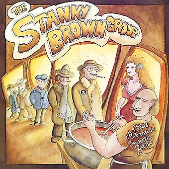 Stanky Brown Group - Our Pleasure to Serve You [CD] USA import