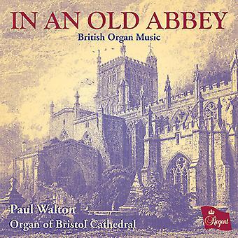 Paul Walton - importação EUA em uma velha Abadia-britânica música de órgão [CD]