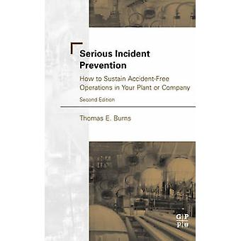 Serious Incident Prevention by Burns & Thomas
