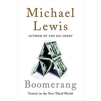 Boomerang - Travels in the New Third World by Michael Lewis - 97803930