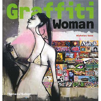 Graffiti nainen! -Graffiti ja Street Art viideltä mantereelta jäseneltä Nich