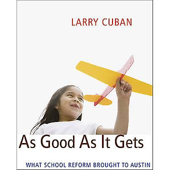 Tak dobre, jak robi się-co Szkoła Reform przyniósł do Austin przez Larry Cub