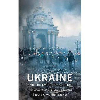 Ukraina & väldet av kapital av Yuliya Yurchenko - 9780745337371 B