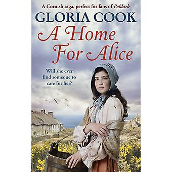 A Home for Alice by Gloria Cook - 9781785032257 Book