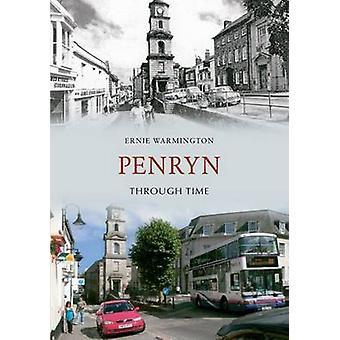 Penryn Through Time by Ernie Warmington - 9781848685437 Book