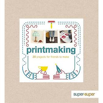 Printmaking by Claire Culley - Amy Phipps - 9781861089793 Book