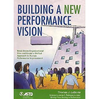 Building a New Performance Vision (Illustrated edition) by Thomas J.