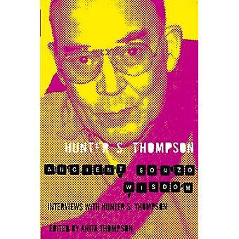 Vanha Gonzo viisaus Hunter S. Thompsonin - 9780330510721 kirja