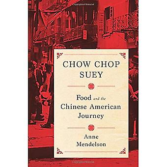Chow Chop Suey: Voedsel en de Chinese Amerikaanse reis (Arts & tradities van de tabel: Perspectives on culinaire...