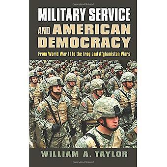 Militärtjänst och amerikansk demokrati: från andra världskriget till Irak och Afghanistan krig (modernt kriger studier)