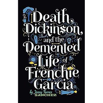 Död, Dickinson och dementa livet av Frenchie Garcia